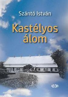Szántó István - Kastélyos álom