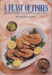 Elizabeth H. Bray, Anne T. Buttrick, Mary H. Thomsen - A Feast of Fishes: More than 200 original recipes for 61 different kinds of fishes [antikvár]