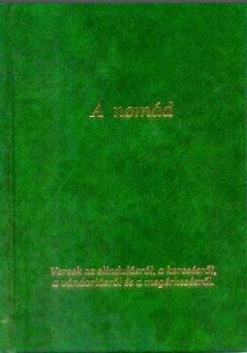 Komáromi János - A nomád