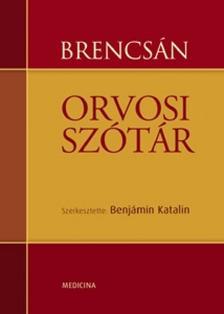 Benjamin Katalin - Brencsán Orvosi szótár