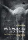 Csáth Géza - Sötét örvénybe süllyedek - Naplófeljegyzések és visszaemlékezések 1914-1919 [eKönyv: epub, mobi]
