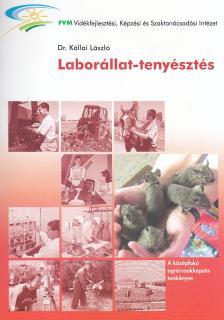 KÁLLAI LÁSZLÓ DR. - Á-258 LABORÁLLAT-TENYÉSZTÉS