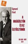 Sigmund Freud - A halálösztön és az életösztönök [eKönyv: epub, mobi]<!--span style='font-size:10px;'>(G)</span-->