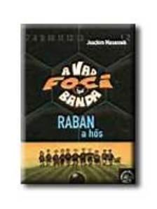 Joachim Masannek - A VAD FOCIBANDA - RABAN, A HŐS  (6)