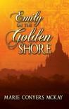 McKay Marie Conyers - Emily on the Golden Shore [eKönyv: epub,  mobi]