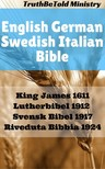 Joern Andre Halseth TruthBetold Ministry, - English German Swedish Italian Bible - King James 1611 - Lutherbibel 1912 - Svensk Bibel 1917 - Riveduta Bibbia 1924 [eKönyv: epub,  mobi]