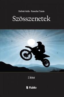 Rauscher Tamás Etelvári Attila - - SZÖSSZENETEK - 1. kötet [eKönyv: epub, mobi]