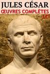César Jules - Jules César - Oeuvres Completes [eKönyv: epub, mobi]