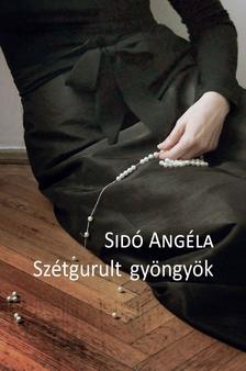 Sidó Angéla - Szétgurult gyöngyök