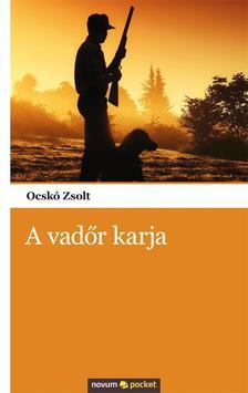Ocskó Zsolt - A vadőr karja