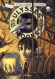 Ulysses Moore - A villámok mestere
