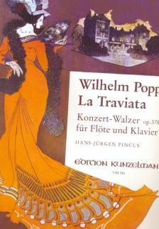POPP, WILHELM - LA TRAVIATA, KONZERT-WALZER OP.378 FÜR FLÖTE UND KLAVIER (HANS-JÜRGEN PINCUS)