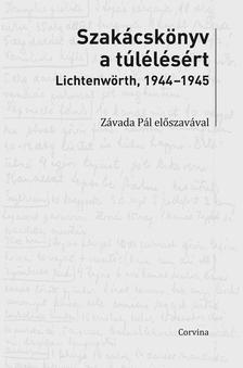 - Szakácskönyv a túlélésért - Lichtenwörth, 1944-45