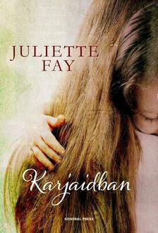 Juliette Fay - Karjaidban ###