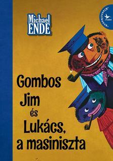 Ende, Michael - Gombos Jim és Lukács, a masiniszta