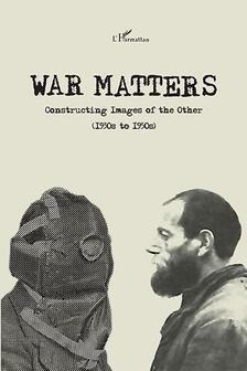 Dagnoslaw Demski (szerk.) - War Matters. Constructing Images of the Other (1930s to 1950s)