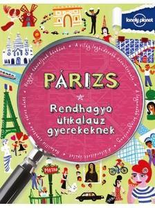 . - Párizs - Rendhagyó útikalauz gyerekeknek