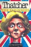 PUGH, PETER - FLINT, CARL - Thatcher for Beginners [antikvár]