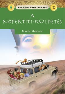 - Mindentudók klubja 7.- A Nofertiti-küldetés