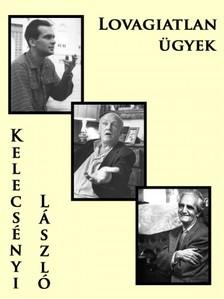 Kelecsényi László - Lovagiatlan ügyek [eKönyv: pdf, epub, mobi]