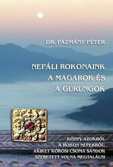PÁZMÁNY PÉTER - Nepáli rokonaink a magarok és a gurungok