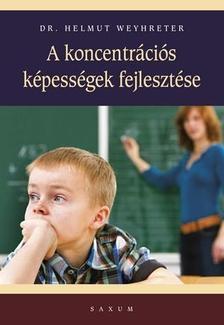 Helmut Weyhreter - A koncentrációs képességek fejlesztése