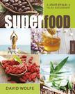 David Wolfe - Superfood- A jövő ételei a teljes egészségért