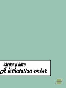 GÁRDONYI GÉZA - A láthatatlan ember [eKönyv: epub, mobi]