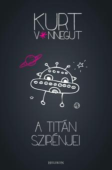 Kurt Vonnegut - A TITÁN SZIRÉNJEI