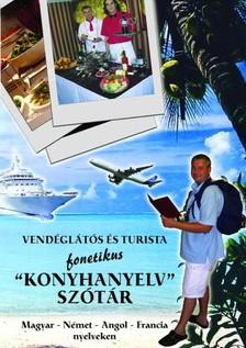 """BARTOS ANDOR - Vendéglátós és Turista Fonetikus ,,Konyhanyelv"""" szótár [eKönyv: epub, mobi]"""