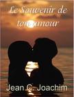 Joachim Jean - Le Souvenir de ton amour [eKönyv: epub,  mobi]