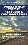 Joern Andre Halseth, TruthBetold Ministry, Reuben Archer Torrey - Torrey's New Topical Textbook and King James Bible - 621 definitions and has 151, 049 cross-references [eKönyv: epub,  mobi]