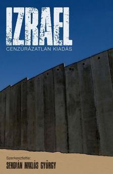 Naim Ateek (N.A.), Serdián Miklós György (smgy), Yunna Panel (Y.P.), Muhammad Ibrany et el. - Izrael - Cenzúrázatlan kiadás
