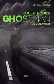 Roger Hobbs - Ghostman - A megoldóember [eKönyv: epub, mobi]