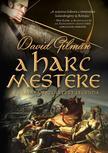 Gilman, David - A harc mestere - A csatában született legenda