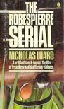 LUARD, NICHOLAS - The Robespierre Serial [antikvár]