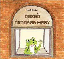 Sirok Eszter - DEZSŐ ÓVODÁBA MEGY