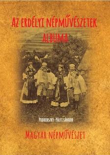 Podhorszky-Pálfy Sándor - Az erdélyi népművészetek albuma