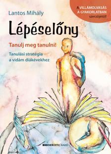 Lantos Mihály - Lépéselőny - Tanulj meg tanulni!