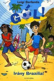 Luigi Garlando - Irány Brazilia! 2.kötet