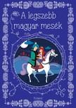 A legszebb magyar mesék [eKönyv: pdf]<!--span style='font-size:10px;'>(G)</span-->