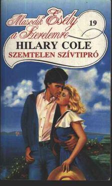 Cole, Hilary - Szemtelen szívtipró [antikvár]