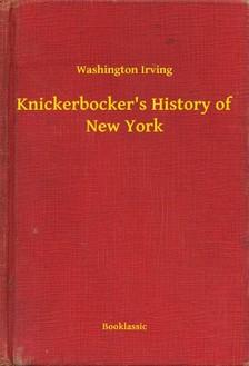 Washington Irving - Knickerbocker's History of New York [eKönyv: epub, mobi]