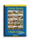 Charles Darwin - A FAJOK EREDETE - 3. KIADÁS