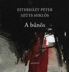 ESTERHÁZY PÉTER-SZÜTS MIKLÓS - A bűnös
