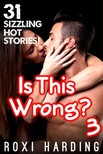 Harding Roxi - Is This Wrong #3 - 31 Sizzling Hot Stories [eKönyv: epub,  mobi]