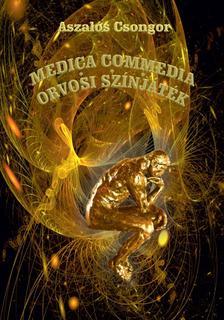 Aszalós Csongor - Medica Commedia - Orvosi színjáték