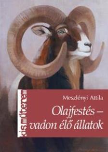 Meszlényi Attila - Olajfestés - vadon élő állatok ###