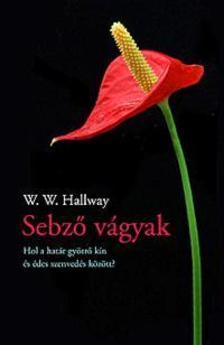 HALLWAY, W.W. - Sebző vágyak - Hol a határ gyötrő kín és édes szenvedés között?