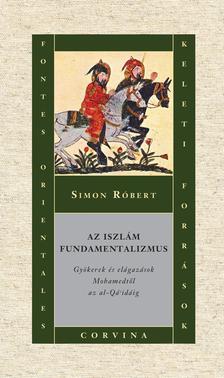 Simon Róbert - Az iszlám fundamentalizmus